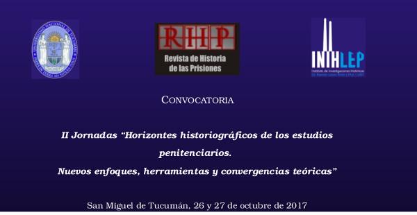 """II Jornadas """"Horizontes historiográficos de los estudios penitenciarios.  Nuevos enfoques, herramientas y convergencias teóricas"""""""