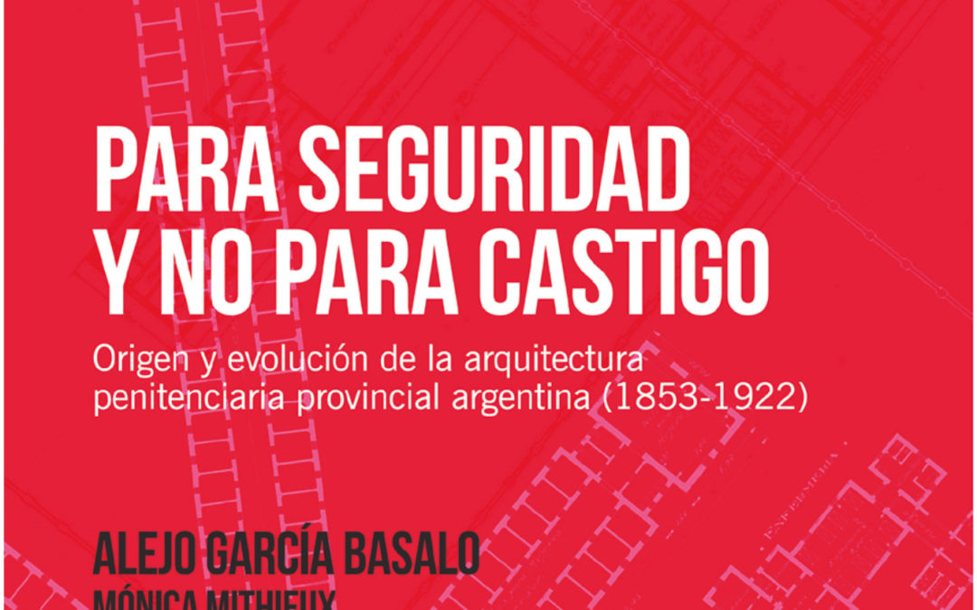 Para seguridad y no para castigo – Alejo García Basalo y Mónica Mithieux
